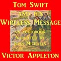 Tom Swift and his Wireless Message: The Castaways of Earthquake Island Audiobook by Victor Appleton Narrated by John Michaels