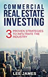 img - for Real Estate: Commercial Real Estate Investing: 3 Proven Strategies to Infiltrate the Industry (Commercial Real Estate, Real Estate Investing, Passive Income, ... Personal Finance,Wealth Management)) book / textbook / text book