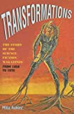 Transformations: The Story of the Science Fiction Magazines from 1950 to 1970 (Liverpool University Press - Liverpool Science Fiction Texts & Studies) (0853237794) by Ashley, Mike