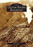 Ocean Shore Railroad (Images of Rail: California)