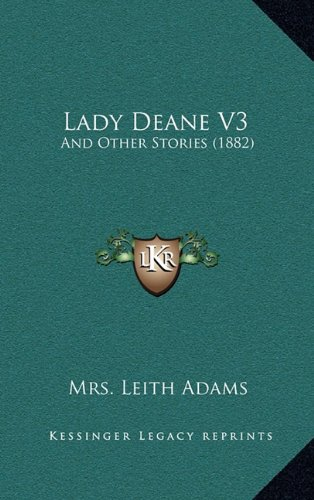 Lady Deane V3: And Other Stories (1882)