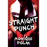 Straight Punch ~ Monique Polak