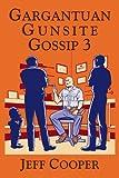 Gargantuan Gunsite Gossip 3