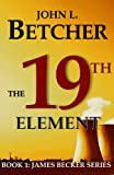 The 19th Element (James Becker Suspense/Thriller Series) (English Edition)