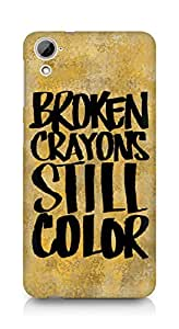 AMEZ broken crayons still colour Back Cover For HTC Desrie 826