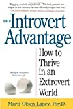 The Introvert Advantage (How To Thrive In An Extrovert World) by Marti Olsen Lany (2002) Marti Olsen Lany