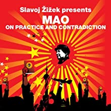 On Practice and Contradiction (Revolutions Series): Slavoj Zizek presents Mao (       UNABRIDGED) by Mao Zedong, Slavoj Zizek Narrated by Matt Bates