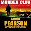 Murder Club Audiobook by Mark Pearson Narrated by Mark Meadows
