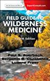 Field Guide to Wilderness Medicine: Expert Consult - Online and Print, 4e