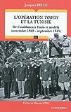 echange, troc Jacques Belle - L'opération Torch et la Tunisie