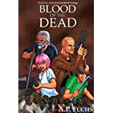 Blood of the Dead: A Zombie Novel (Undead World Trilogy, Book One)by A. P. Fuchs