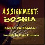 Assignment: Bosnia | Barry Friedman