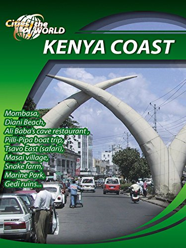 Cities of the World Kenya Coast Africa on Amazon Prime Video UK