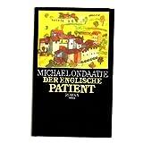 Der englische Patient : Aus dem Engl. von Adelheid Dormagen Roman.