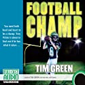 Football Champ: A Football Genius Novel (       UNABRIDGED) by Tim Green Narrated by Tim Green