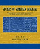 img - for Secrets of Sumerian Language: The Archaic History & Development of Babylonian-Akkadian Tablet Writing (A Dictionary of Cuneiform Signs) book / textbook / text book