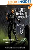 SILVER: The Lost & Damned (Part Two) (The SILVER Series Book 3)