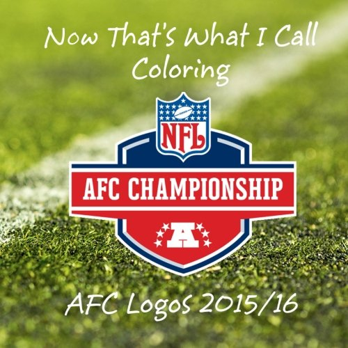 Now That's What I Call Coloring - AFC Logos 2015/16: All 16 AFC team logos to color - Great childrens birthday gift / present. - Mr Andy Jackson