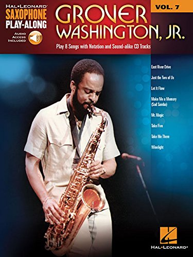 Saxophone Play Along Washington Grover Jr Sax: Volume 7 (Hal Leonard  Saxophone Play-Along)