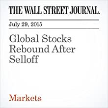 Global Stocks Rebound After Selloff (       UNABRIDGED) by Saumya Vaishampayan, Tommy Stubbington Narrated by Ken Borgers