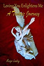 Loving You Enlightens Me A Tantric Journey