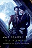 "Max Gladstone, ""Full Fathom Five"" (Tor, 2014)"