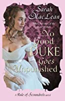 No Good Duke Goes Unpunished: Number 3 in series (The Rules of Scoundrels series)
