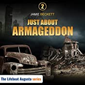 Just About Armageddon: The Lifeboat Augusta Series, Book 2 | Jamie Beckett