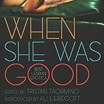 When She Was Good: Best Lesbian Erotica | Tristan Taormino