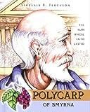 Polycarp of Smyrna (Heroes of the Faith)
