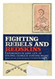 Fighting Rebels and Redskins: Experiences in Army Life, 1861-92