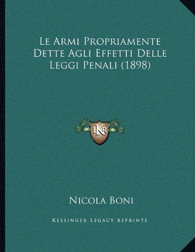 Le Armi Propriamente Dette Agli Effetti Delle Leggi Penali (1898)