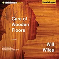 Care of Wooden Floors: A Novel (       UNABRIDGED) by Will Wiles Narrated by Michael Page