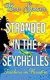Bev Spicer Stranded in the Seychelles: teachers in paradise: 3 (Bev and Carol)