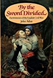By the Sword Divided: Eyewitnesses of the English Civil War (0712602410) by Adair, John
