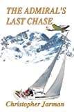 img - for The Admiral's Last Chase book / textbook / text book