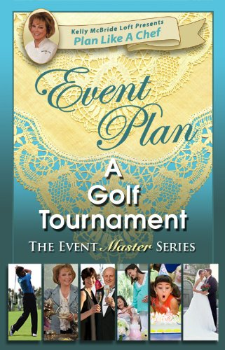 Event Plan A Golf Tournament (Plan Like a Chef) PDF