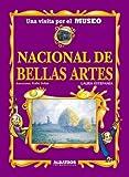 Museo Nacional De Bellas Artes/ National Museum of Fine Arts (Una Visita Por El Museo / a Visit Through the Museum) (Spanish Edition)