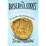 The Baseball Codes: Beanballs, Sign Stealing, and Bench-Clearing Brawls: The Unwritten Rules of America's Pastime ~ Jason Turbow