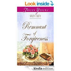 Remnant of Forgiveness (Truly Yours Digital Editions Book 423)