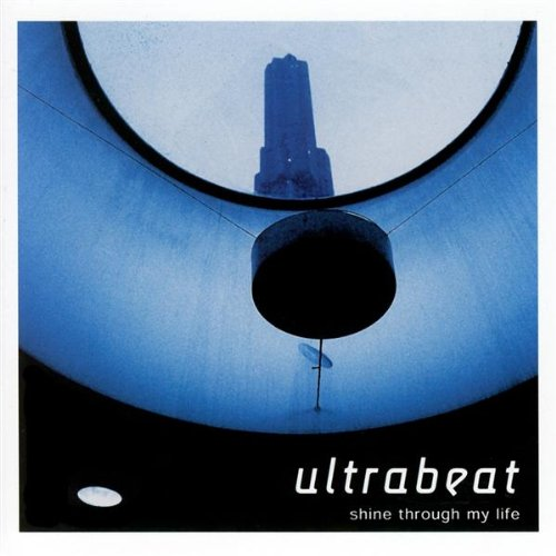 Ultrabeat - Shine Through My Life - Zortam Music