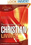 The Foundations of Christian Living:...