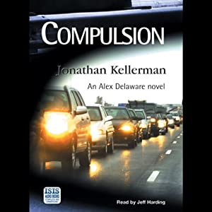Compulsion: Alex Delaware Series, Book 22 | [Jonathan Kellerman]