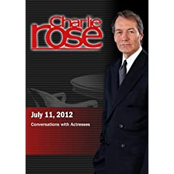 Charlie Rose - Conversations with Actresses (July 11, 2012)
