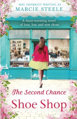 The Second Chance Shoe Shop: A heart-warming novel of love, loss and new shoes