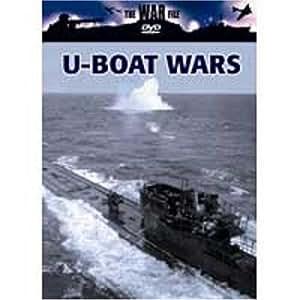 The War File: U-Boat War