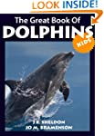 Dolphins! The Great Book of Dolphins...