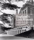 Englands Lost Houses: From the Archives of Country Life
