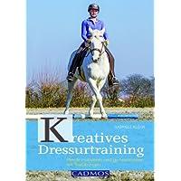 Kreatives Dressurtraining: Pferde motivieren und gymnastizieren
