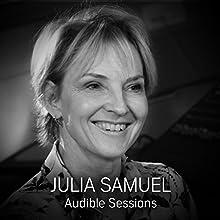 Julia Samuel: Audible Sessions: FREE Exclusive interview Discours Auteur(s) : Gabriel Fleming Narrateur(s) : Julia Samuel
